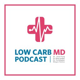 The Low Carb MD Podcast